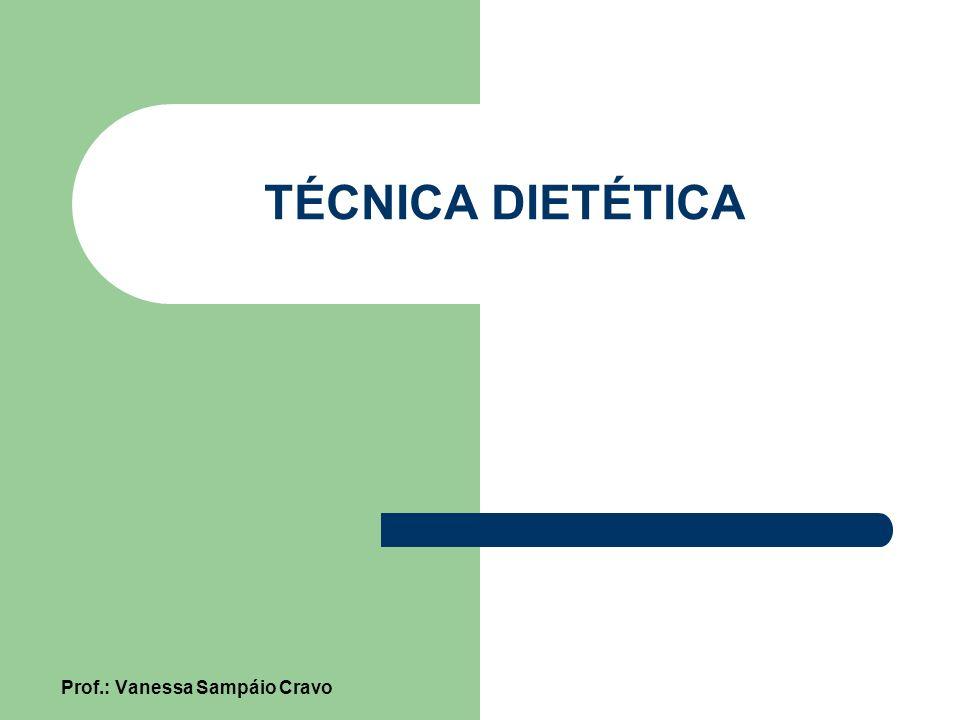 OBJETIVOS DA TÉCNICA DIETÉTICA Dietético: Consiste em adequar a forma de preparo dos alimentos da dieta às necessidades fisiopatológicas do indivíduo e da população.