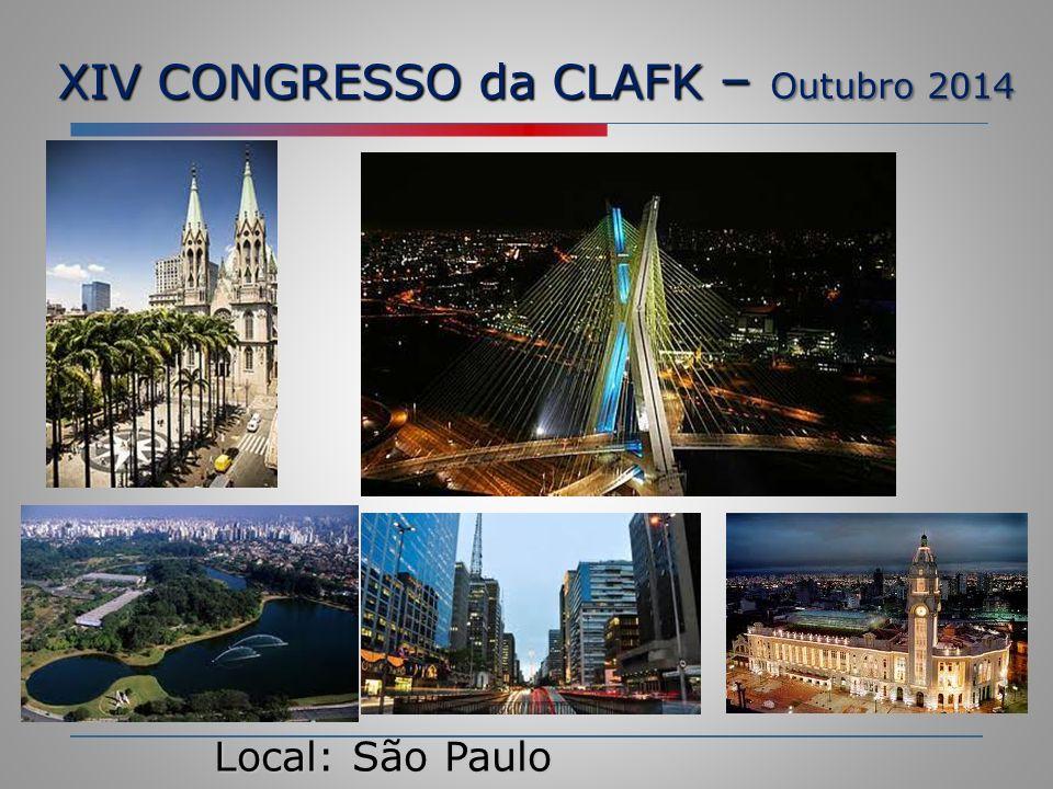 XIV CONGRESSO da CLAFK – Outubro 2014 Local: São Paulo
