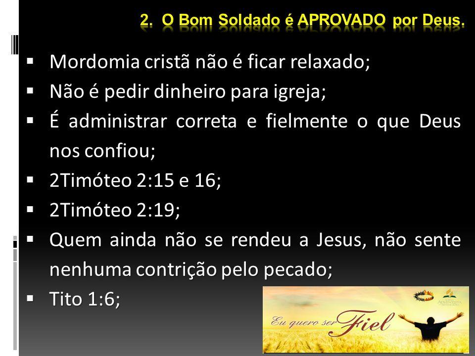 Mordomia cristã não é ficar relaxado; Mordomia cristã não é ficar relaxado; Não é pedir dinheiro para igreja; Não é pedir dinheiro para igreja; É admi