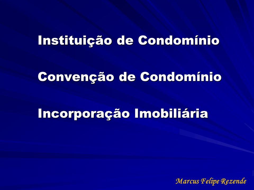 Instituição de Condomínio Convenção de Condomínio Incorporação Imobiliária Marcus Felipe Rezende
