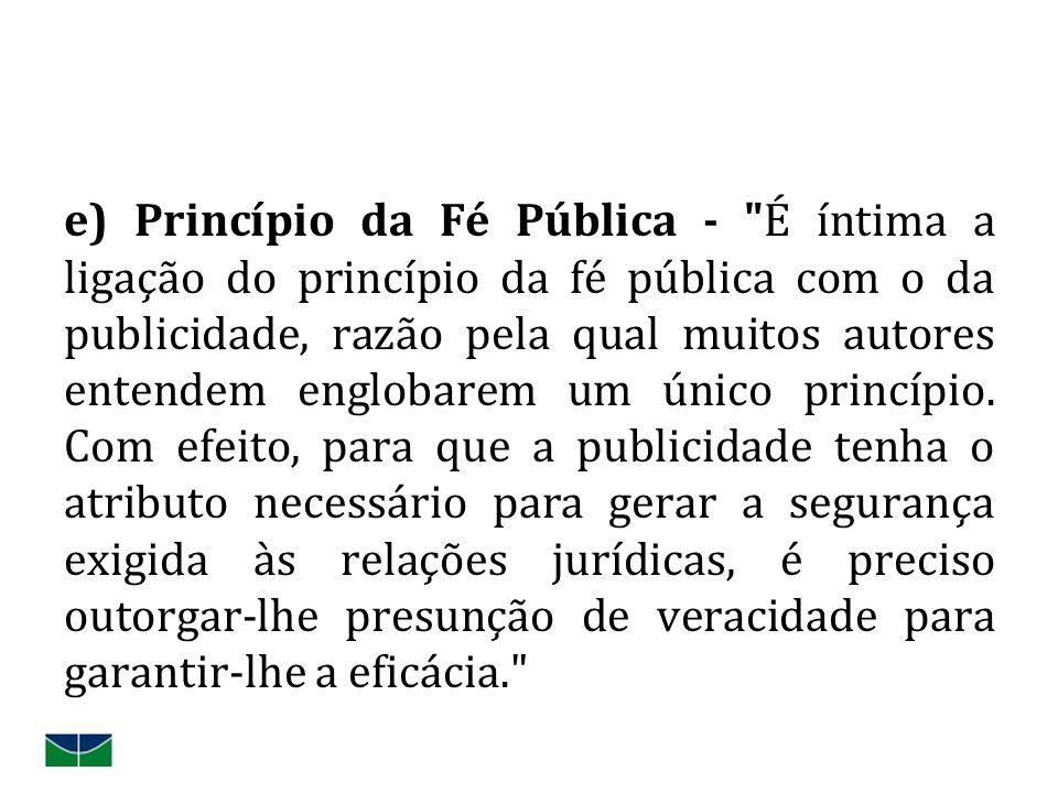 e) Princípio da Fé Pública -
