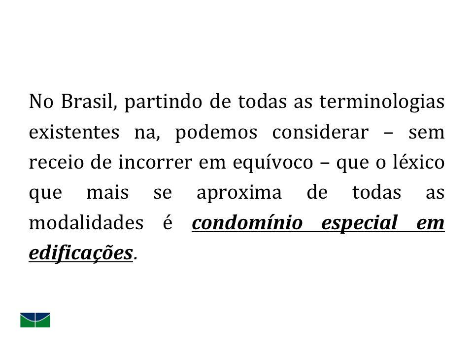 No Brasil, partindo de todas as terminologias existentes na, podemos considerar – sem receio de incorrer em equívoco – que o léxico que mais se aproxi