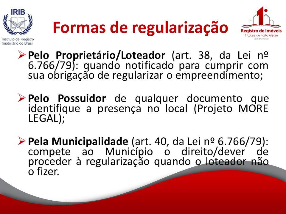 Formas de regularização Pelo Proprietário/Loteador (art.