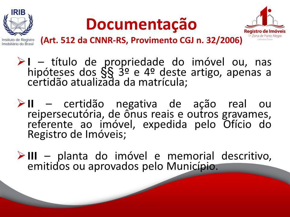 Documentação (Art.512 da CNNR-RS, Provimento CGJ n.