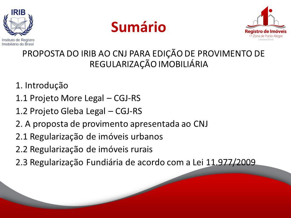 Sumário PROPOSTA DO IRIB AO CNJ PARA EDIÇÃO DE PROVIMENTO DE REGULARIZAÇÃO IMOBILIÁRIA 1.