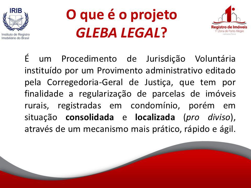 O que é o projeto GLEBA LEGAL.