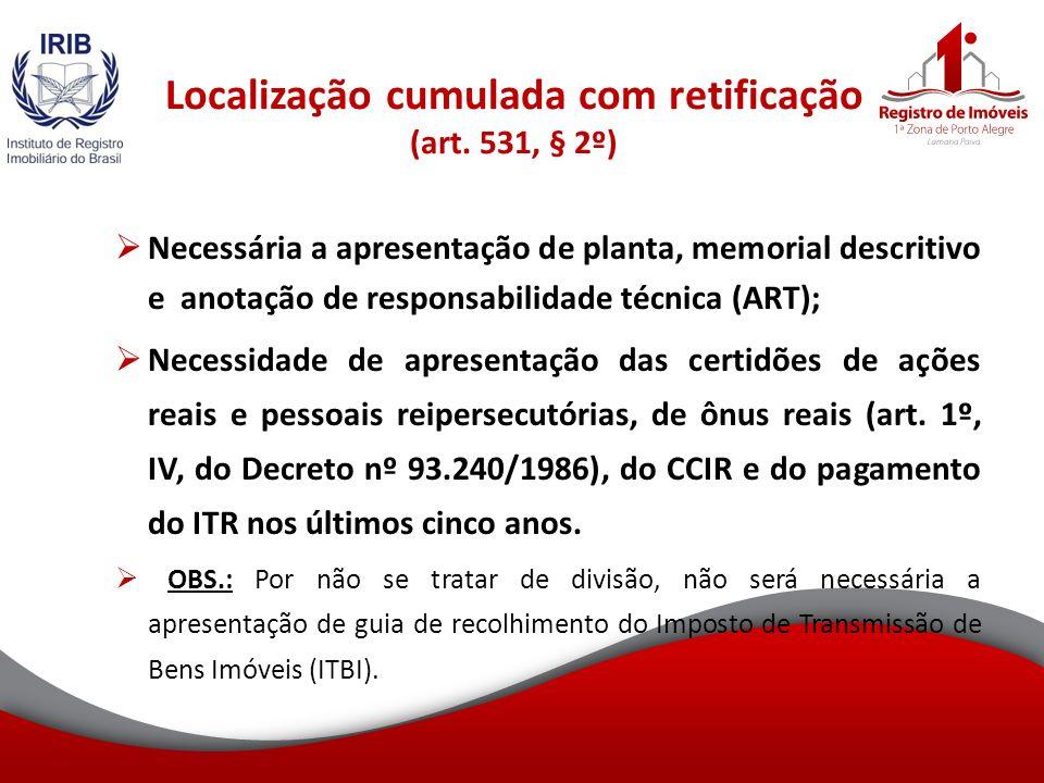 Localização cumulada com retificação (art.