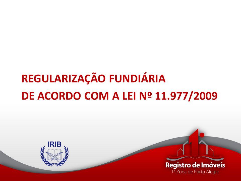 REGULARIZAÇÃO FUNDIÁRIA DE ACORDO COM A LEI Nº 11.977/2009