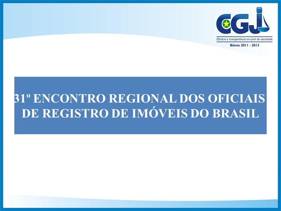 31º ENCONTRO REGIONAL DOS OFICIAIS DE REGISTRO DE IMÓVEIS DO BRASIL