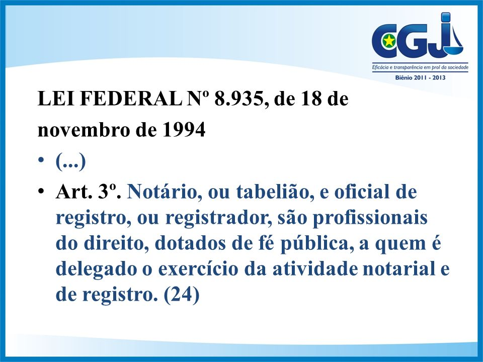 LEI FEDERAL Nº 8.935, de 18 de novembro de 1994 (...) Art.
