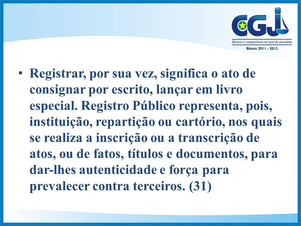 Registrar, por sua vez, significa o ato de consignar por escrito, lançar em livro especial.