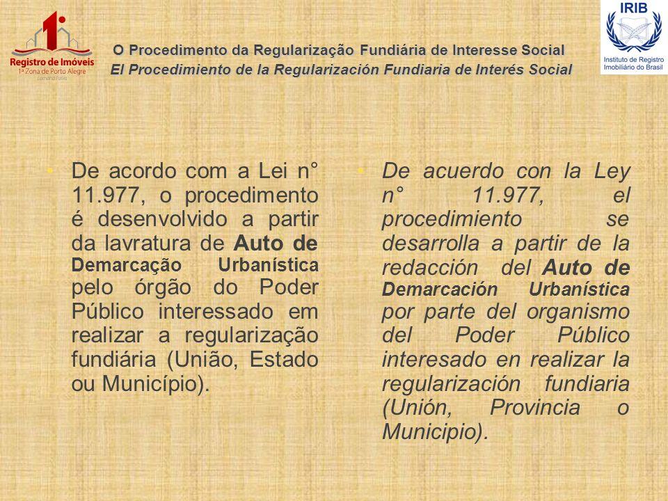 O Procedimento da Regularização Fundiária de Interesse Social El Procedimiento de la Regularización Fundiaria de Interés Social De acordo com a Lei n°