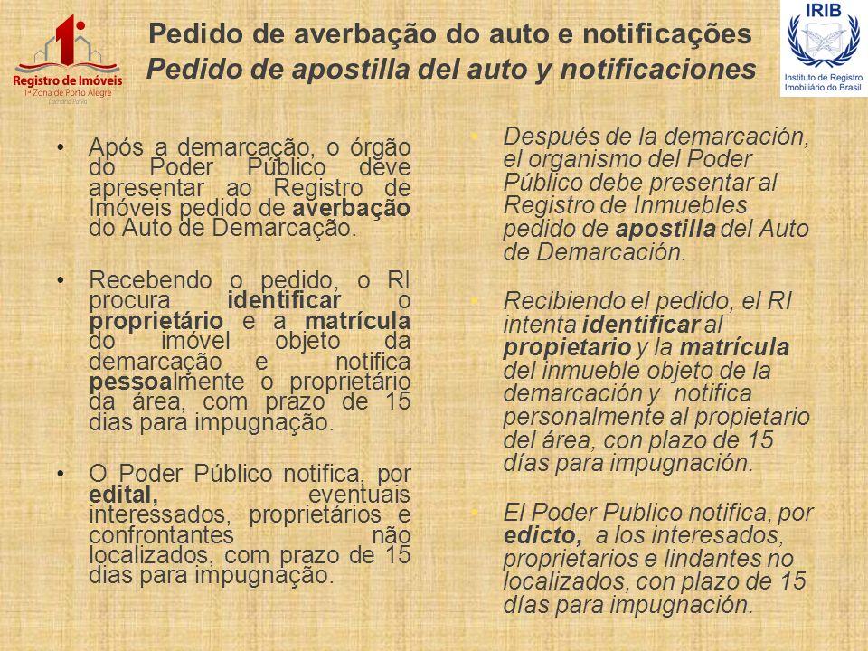 Pedido de averbação do auto e notificações Pedido de apostilla del auto y notificaciones Após a demarcação, o órgão do Poder Público deve apresentar a