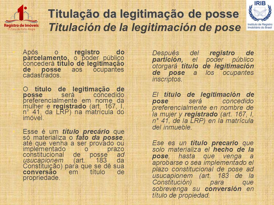 Titulação da legitimação de posse Titulação da legitimação de posse Titulación de la legitimación de pose Após o registro do parcelamento, o poder púb
