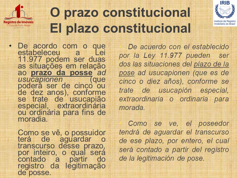 O prazo constitucional El plazo constitucional De acordo com o que estabeleceu a Lei 11.977 podem ser duas as situações em relação ao prazo da posse a
