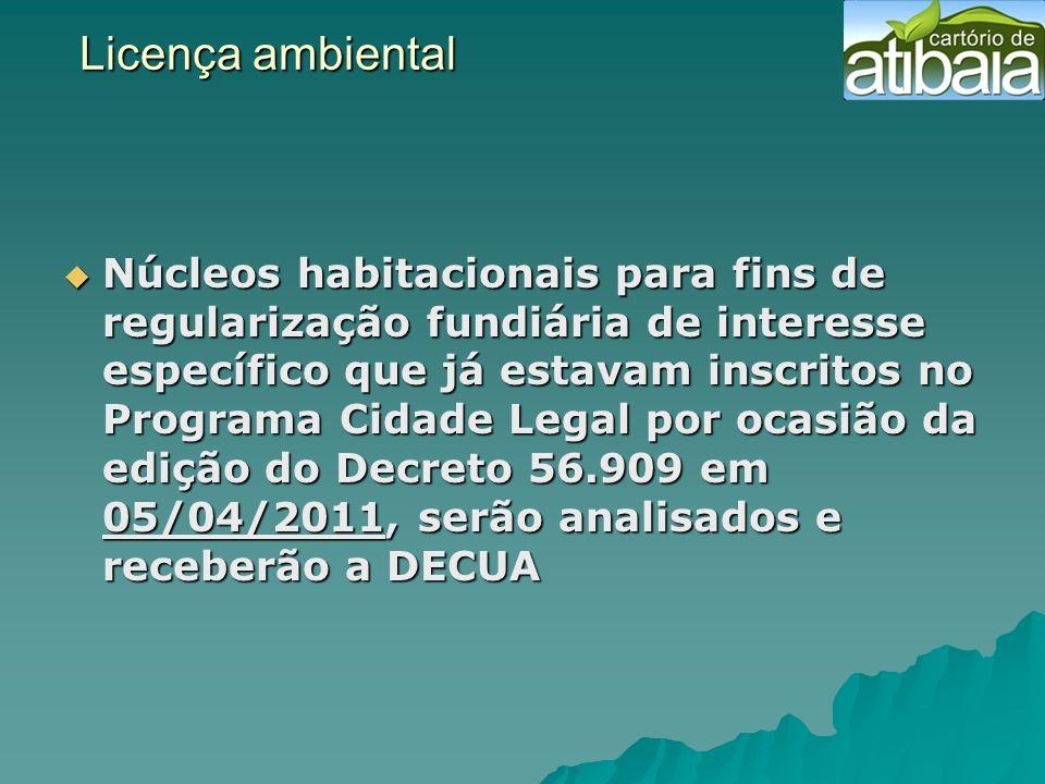 Licença ambiental Núcleos habitacionais para fins de regularização fundiária de interesse específico que já estavam inscritos no Programa Cidade Legal