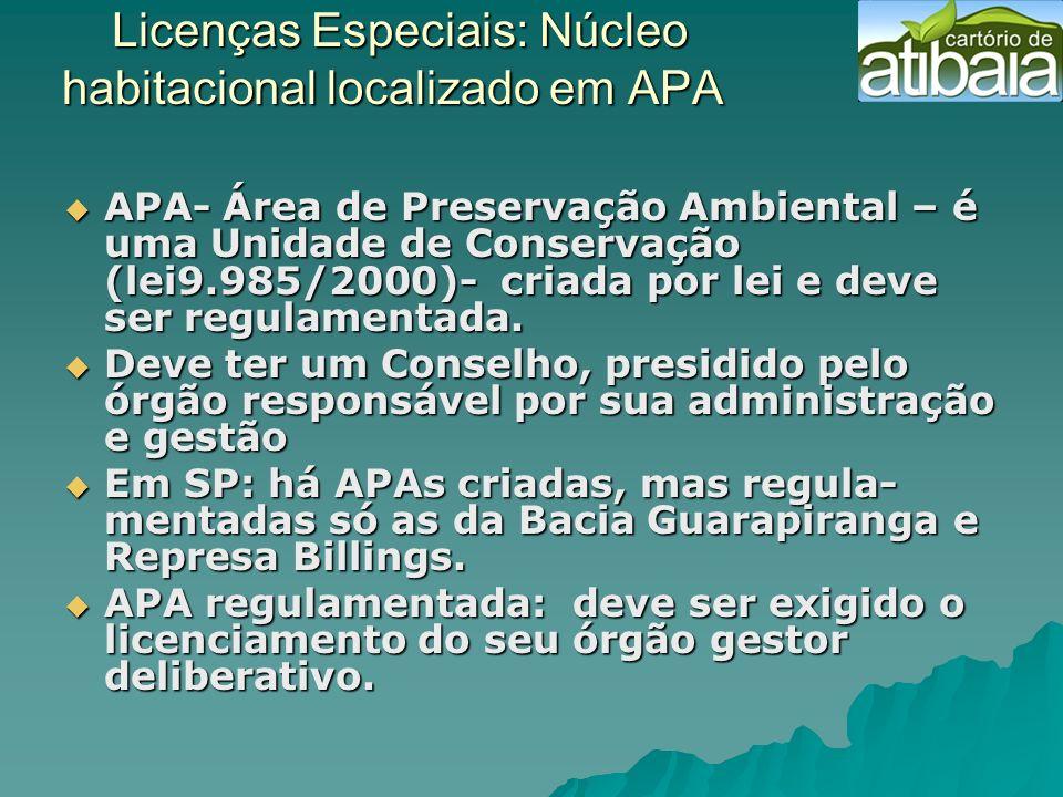 Licenças Especiais: Núcleo habitacional localizado em APA Licenças Especiais: Núcleo habitacional localizado em APA APA- Área de Preservação Ambiental