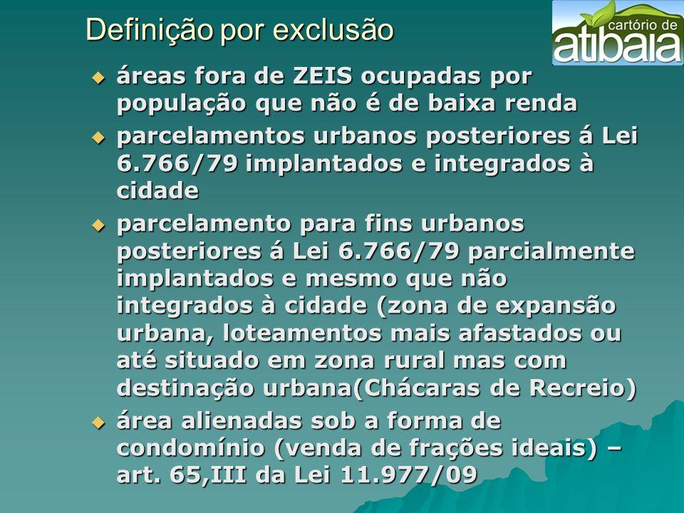 Definição por exclusão áreas fora de ZEIS ocupadas por população que não é de baixa renda áreas fora de ZEIS ocupadas por população que não é de baixa