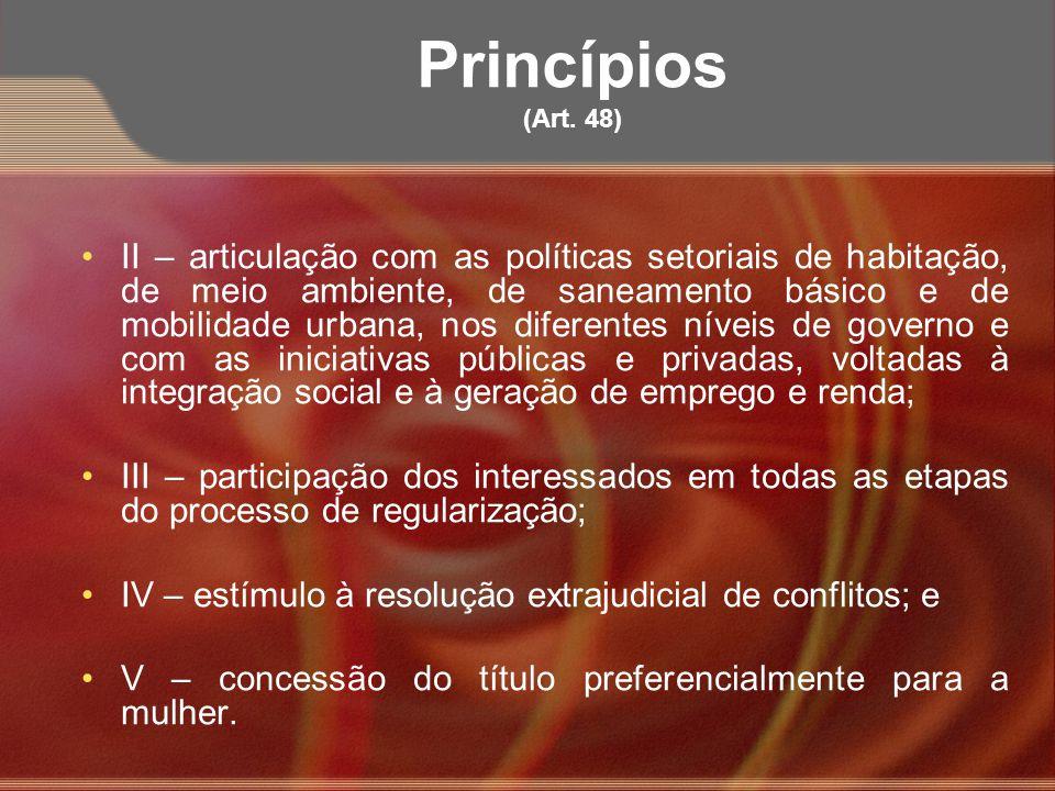 Princípios (Art. 48) II – articulação com as políticas setoriais de habitação, de meio ambiente, de saneamento básico e de mobilidade urbana, nos dife