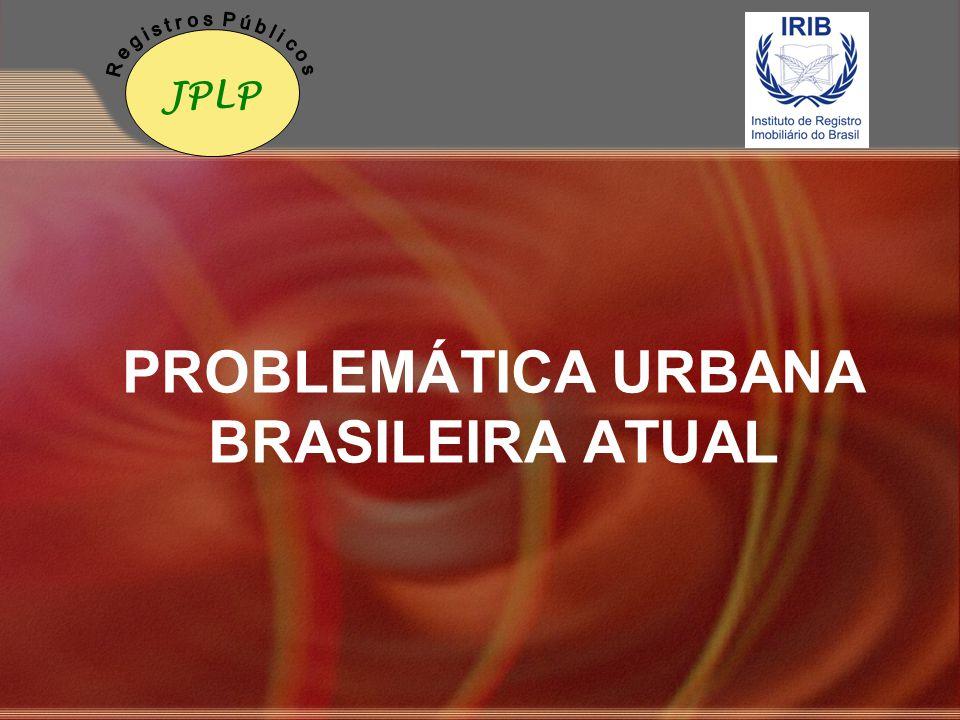 PROBLEMÁTICA URBANA BRASILEIRA ATUAL JPLP