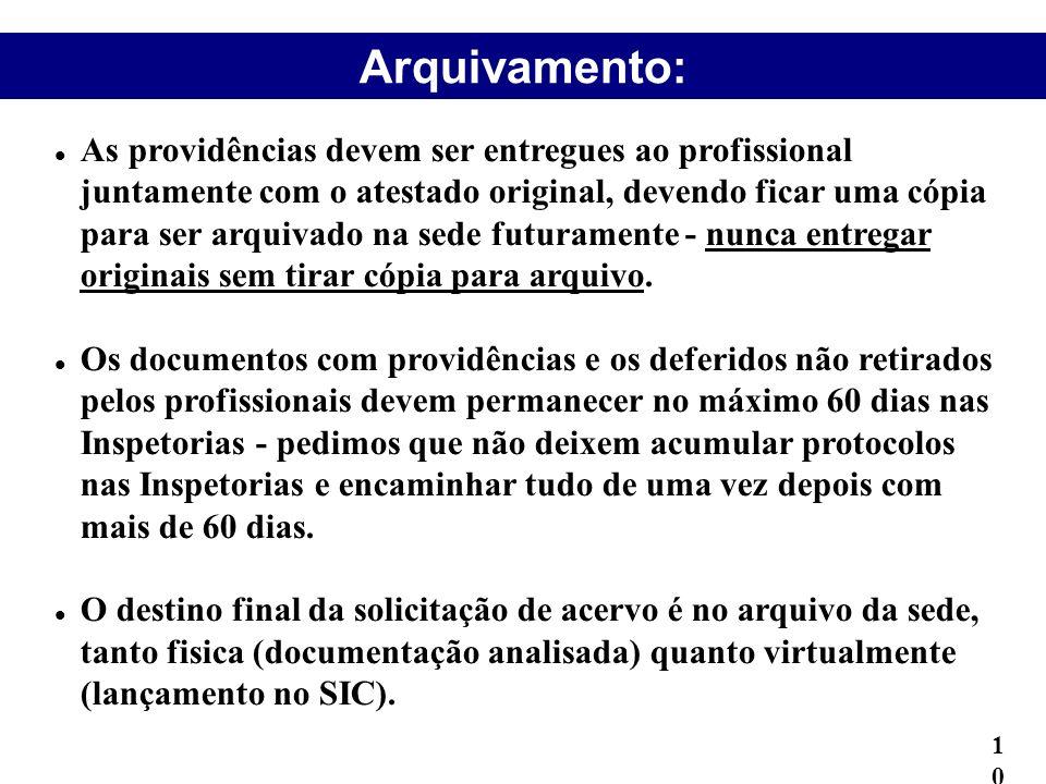 Arquivamento: As providências devem ser entregues ao profissional juntamente com o atestado original, devendo ficar uma cópia para ser arquivado na se