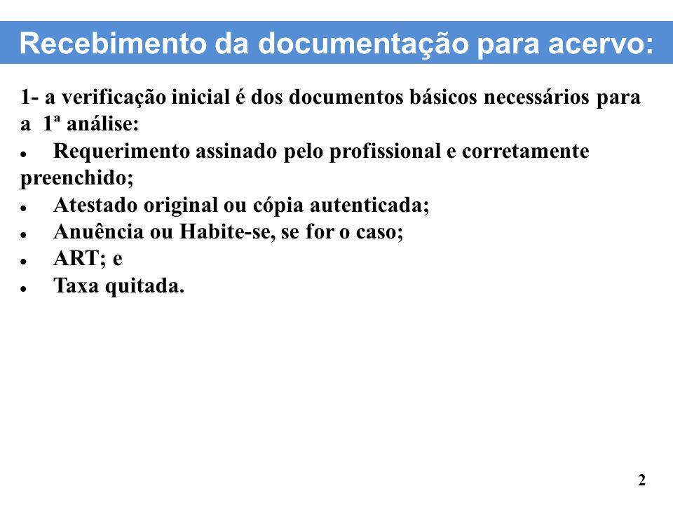 Recebimento da documentação para acervo: 2- Verificação da ART: Se ela está baixada por conclusão; Se a via CreaNet já foi entregue (caso ele esteja entregando a via CreaNet no momento da solicitação, o Atendente deverá dar baixa imediata no recebimento desta); Se a ART está quitada; ** Somente poderá ser registrada em acervo a ART que não possuir nenhuma pendência.** 3