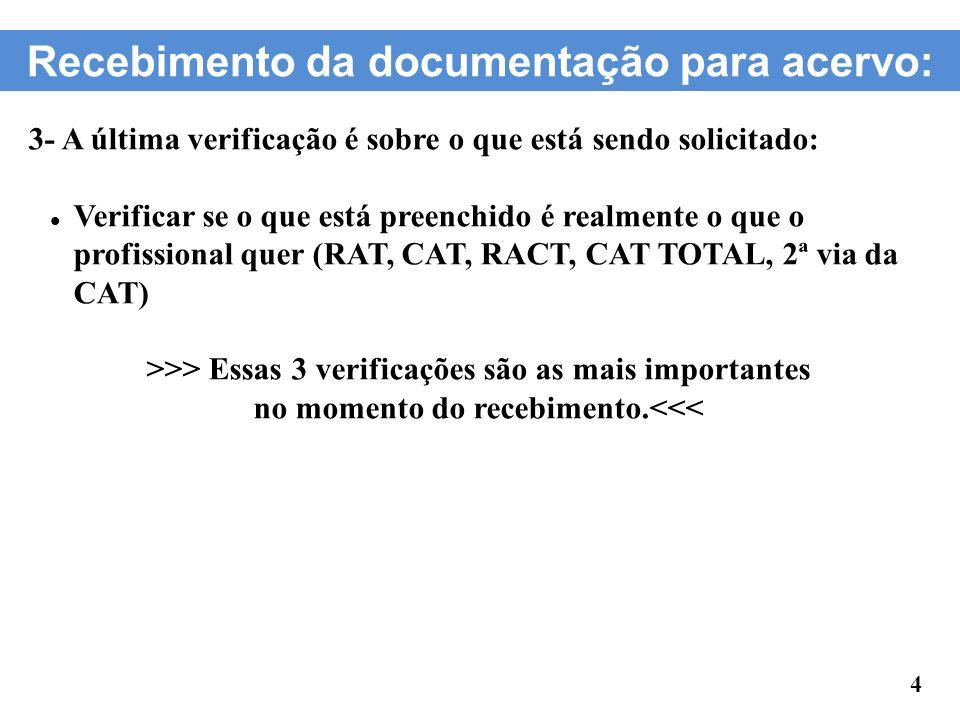 Recebimento da documentação para acervo: 3- A última verificação é sobre o que está sendo solicitado: Verificar se o que está preenchido é realmente o