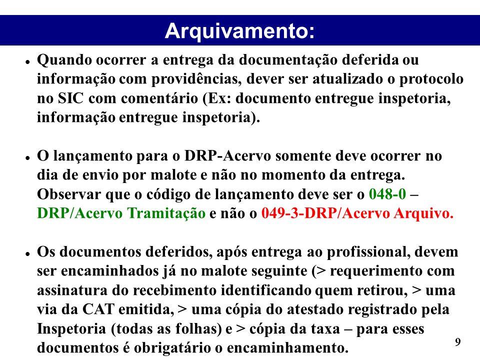 Arquivamento: Quando ocorrer a entrega da documentação deferida ou informação com providências, dever ser atualizado o protocolo no SIC com comentário
