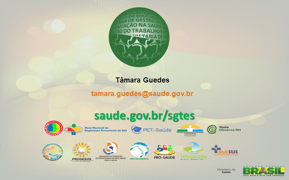 saude.gov.br/sgtes 28 Tâmara Guedes tamara.guedes@saude.gov.br
