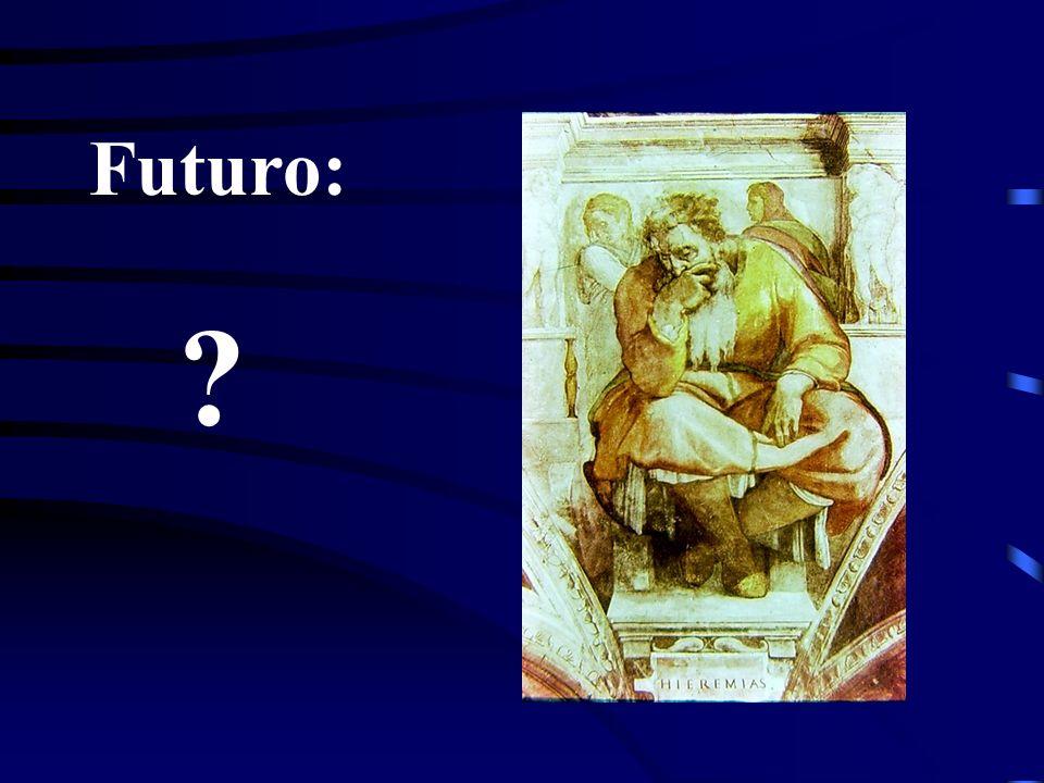 Futuro: ?
