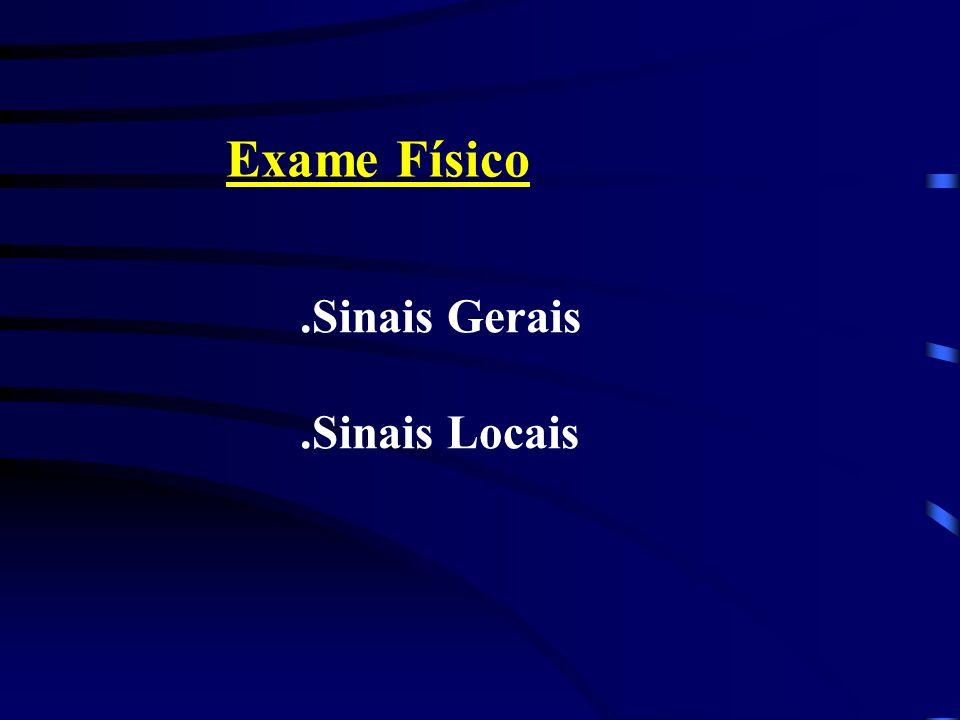 Exame Físico.Sinais Gerais.Sinais Locais