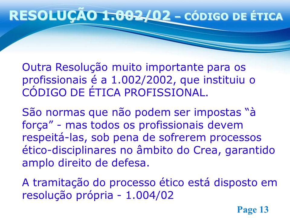 Free Powerpoint Templates Page 13 Outra Resolução muito importante para os profissionais é a 1.002/2002, que instituiu o CÓDIGO DE ÉTICA PROFISSIONAL.