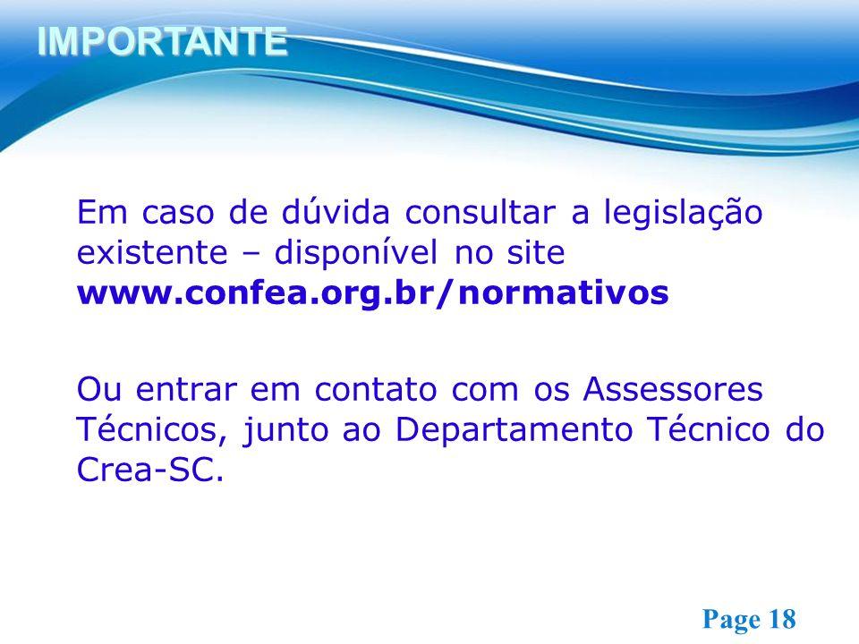 Free Powerpoint Templates Page 18 Em caso de dúvida consultar a legislação existente – disponível no site www.confea.org.br/normativos Ou entrar em contato com os Assessores Técnicos, junto ao Departamento Técnico do Crea-SC.