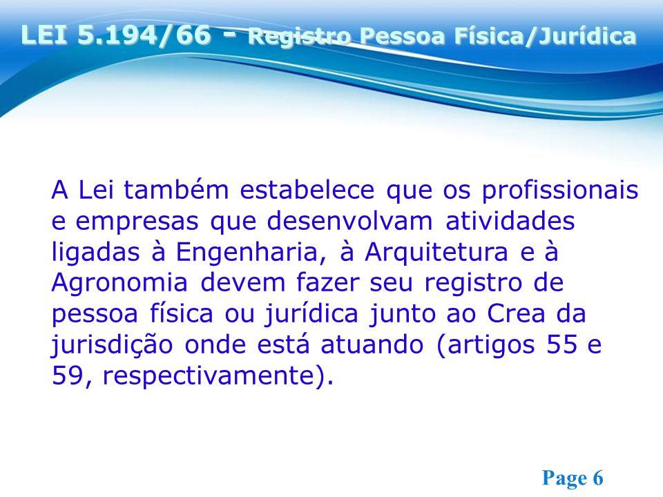 Free Powerpoint Templates Page 6 A Lei também estabelece que os profissionais e empresas que desenvolvam atividades ligadas à Engenharia, à Arquitetura e à Agronomia devem fazer seu registro de pessoa física ou jurídica junto ao Crea da jurisdição onde está atuando (artigos 55 e 59, respectivamente).