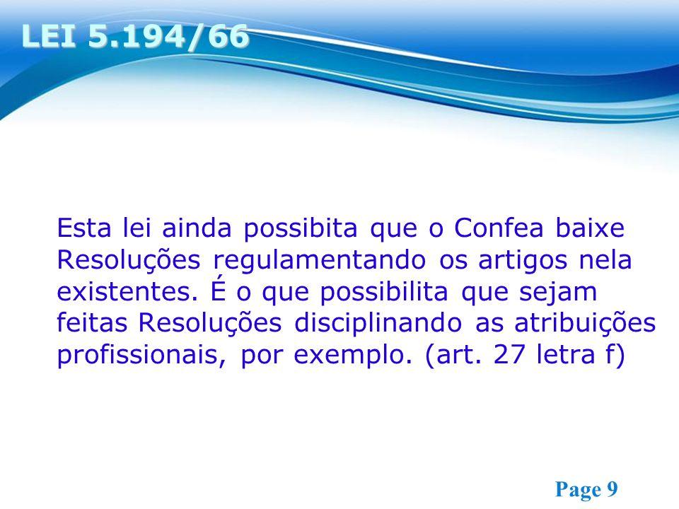 Free Powerpoint Templates Page 9 Esta lei ainda possibita que o Confea baixe Resoluções regulamentando os artigos nela existentes.