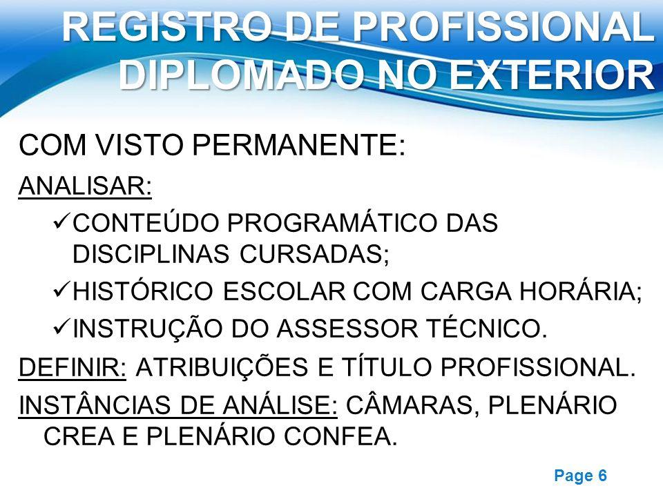 Free Powerpoint Templates Page 6 REGISTRO DE PROFISSIONAL DIPLOMADO NO EXTERIOR COM VISTO PERMANENTE: ANALISAR: CONTEÚDO PROGRAMÁTICO DAS DISCIPLINAS