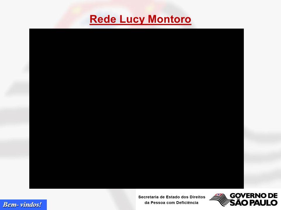 Bem- vindos! Rede Lucy Montoro Unidade Lapa-Reabilitação e Capacitação Unidade Móvel Hospital de Vila Andrade