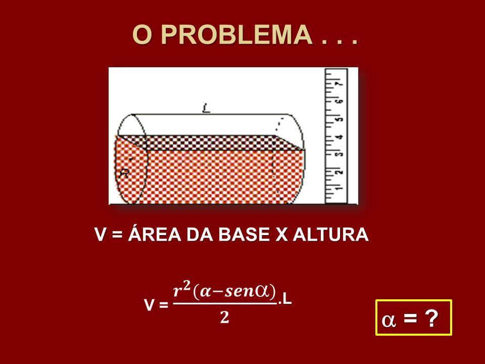 V = ÁREA DA BASE X ALTURA.L = ? = ?