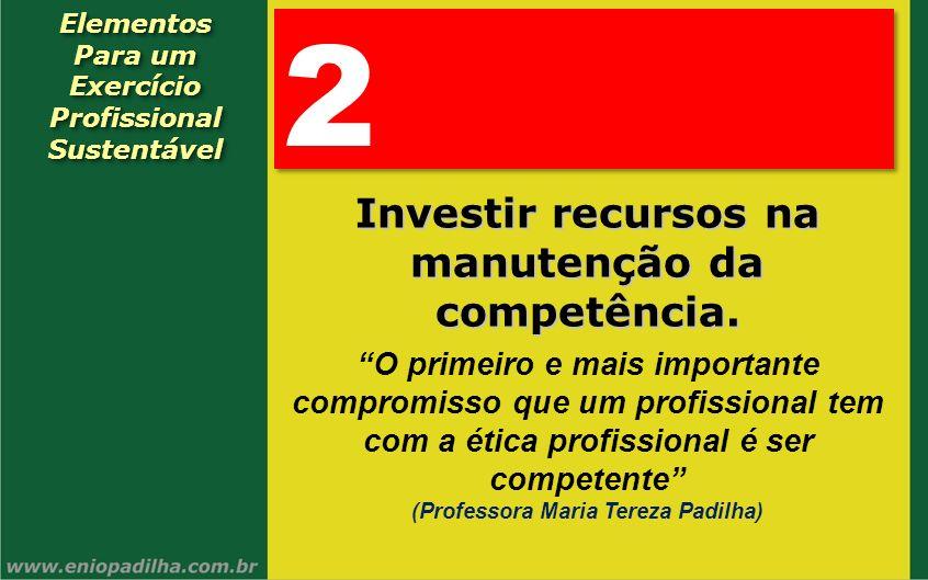Elementos Para um Exercício Profissional SustentávelElementos Para um Exercício Profissional Sustentável 2 2 Investir recursos na manutenção da compet