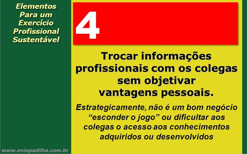 Elementos Para um Exercício Profissional SustentávelElementos Para um Exercício Profissional Sustentável 4 4 Trocar informações profissionais com os c