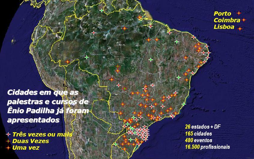 Cidades em que as palestras e cursos de Ênio Padilha já foram apresentados Porto Coimbra Lisboa Três vezes ou mais Duas Vezes Uma vez 26 estados + DF