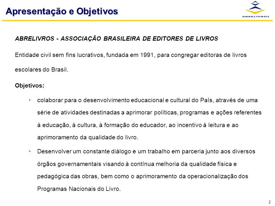2 ABRELIVROS - ASSOCIAÇÃO BRASILEIRA DE EDITORES DE LIVROS Entidade civil sem fins lucrativos, fundada em 1991, para congregar editoras de livros escolares do Brasil.