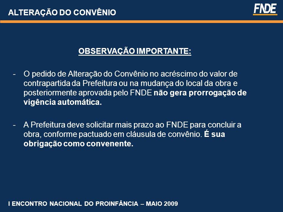 ALTERAÇÃO DO CONVÊNIO OBSERVAÇÃO IMPORTANTE: -O pedido de Alteração do Convênio no acréscimo do valor de contrapartida da Prefeitura ou na mudança do