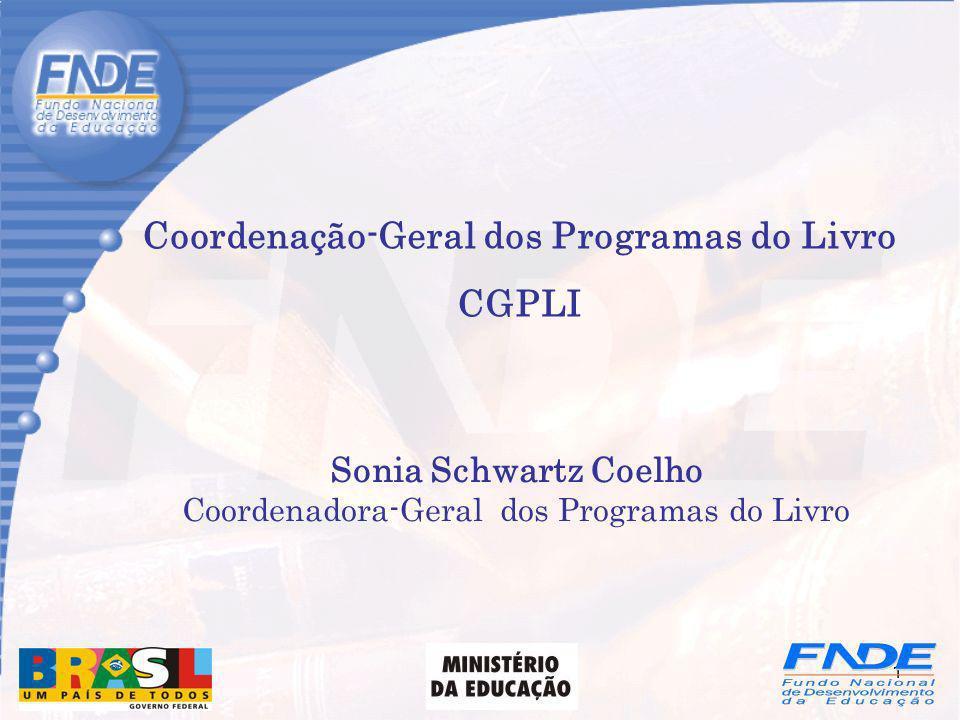 1 Coordenação-Geral dos Programas do Livro CGPLI Sonia Schwartz Coelho Coordenadora-Geral dos Programas do Livro