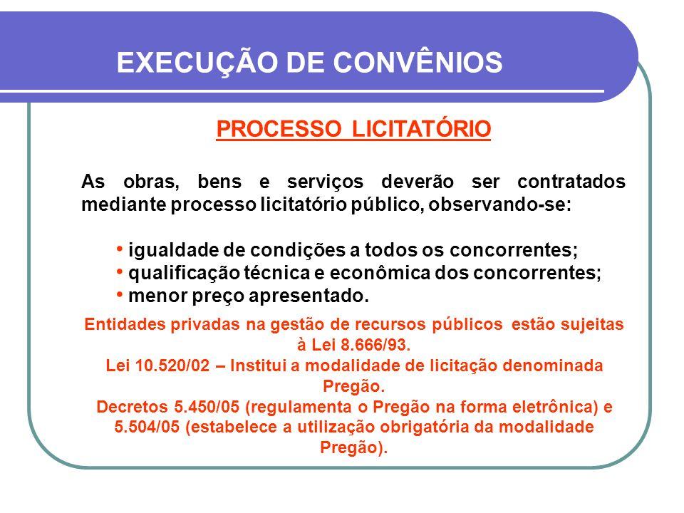 BENS PATRIMONIAIS Produzidos ou adquiridos com recursos do FNDE serão incorporados ao patrimônio do convenente.