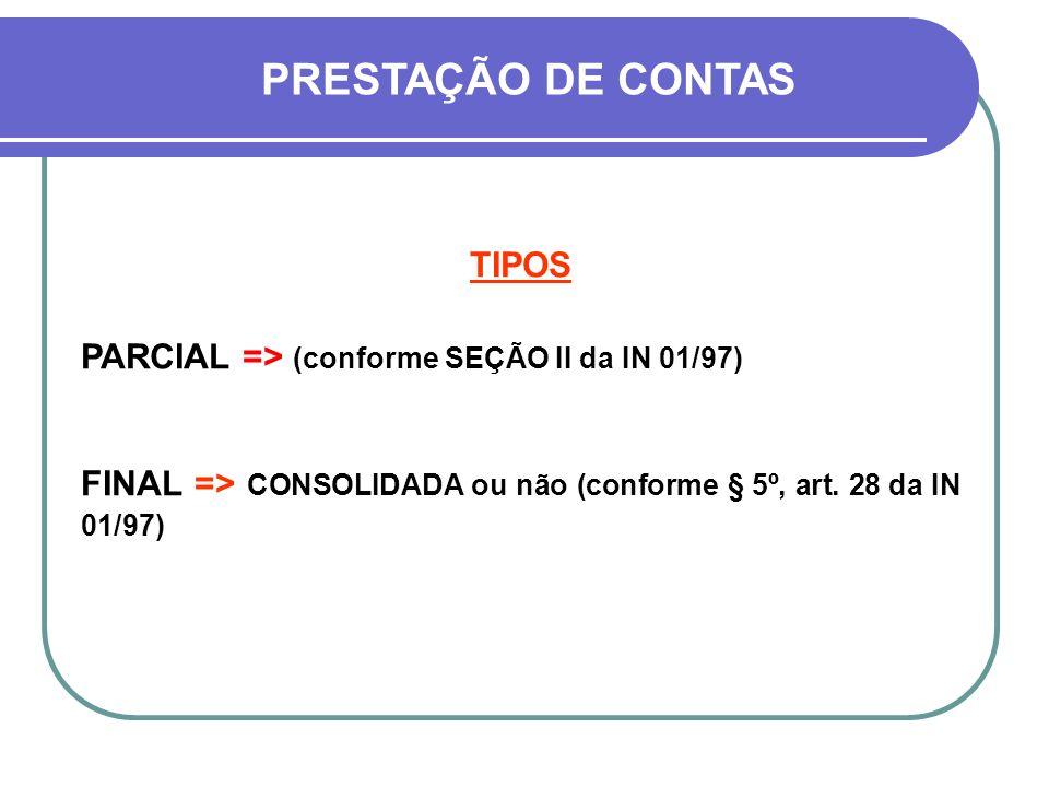 QUANDO APRESENTAR PARCIAL (convênios a partir de 3 (três) parcelas) Para receber a terceira parcela prestar contas da primeira, para receber a quarta parcela, prestar contas da segunda, e assim sucessivamente.