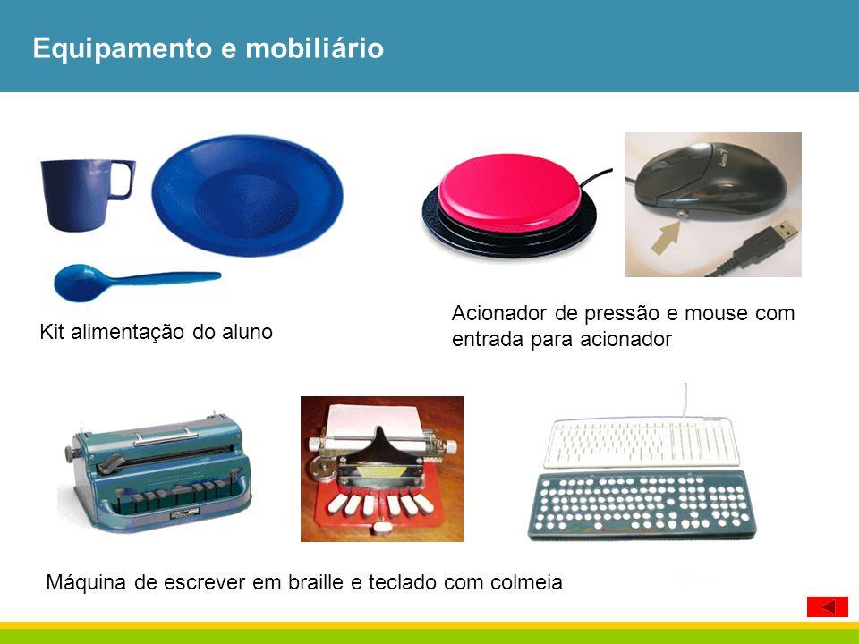 Equipamento e mobiliário Kit alimentação do aluno Acionador de pressão e mouse com entrada para acionador Máquina de escrever em braille e teclado com