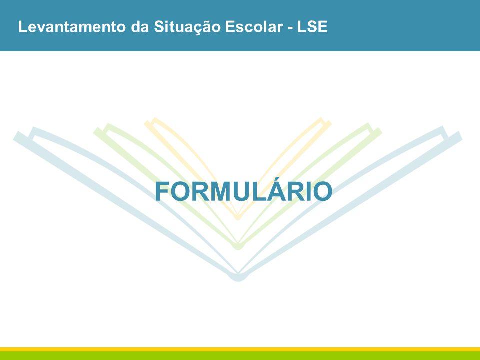 Levantamento da Situação Escolar - LSE FORMULÁRIO