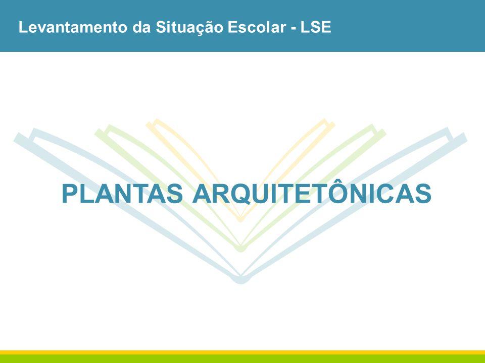 Levantamento da Situação Escolar - LSE PLANTAS ARQUITETÔNICAS