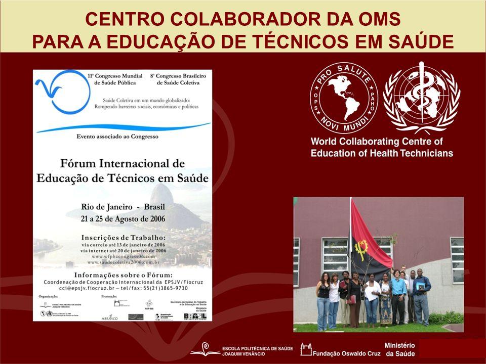 CENTRO COLABORADOR DA OMS PARA A EDUCAÇÃO DE TÉCNICOS EM SAÚDE